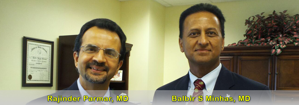 Balbir Minhas, M.D.  and Rajinder Parmar, M.D. - Board Certified: Gastroenterology and Internal Medicine